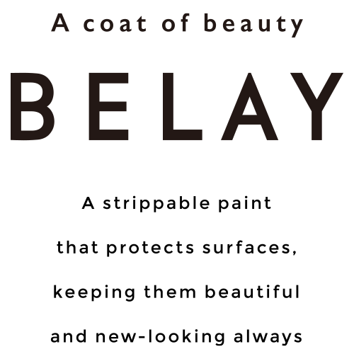 A coat of beauty - BELAY - A strippable paint that protects surfaces, keeping them beautiful and new-looking always